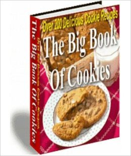 The Big Book Of Cookies: The Ultimate Cookies Collection!