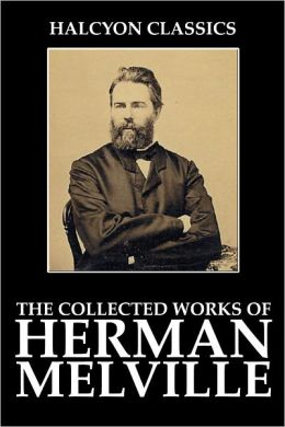 The Collected Works of Herman Melville [Expanded Edition]