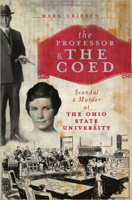 The Professor and the Coed (OH): Scandal and Murder at the Ohio State University