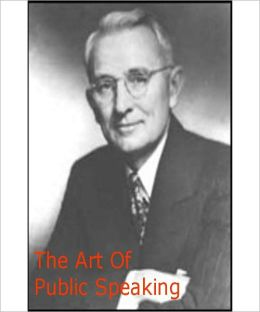 The Art of Public Speaking: A Masterpiece By Dale Carnegie!