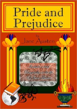 Pride and Prejudice [with a Biography on Jane Austen]