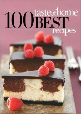 Taste of Home 100 Best Recipes 2011