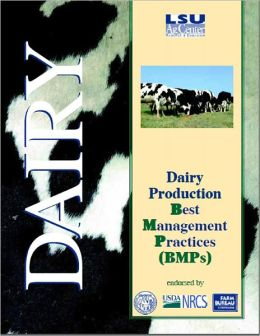 Dairy Production: Best Management Practices (BMPs)