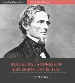 Inaugural Address of Jefferson Davis, 1861