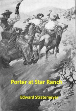Porter at Star Ranch w/ Direct link technology (A Western Adventure Story)