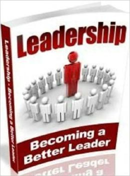 Leadership - How to Lead and Influence People (Self Esteem eBook)