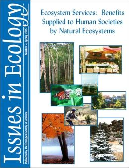 Ecosystem Services: Benefits Supplied to Human Societies by Natural Ecosystems