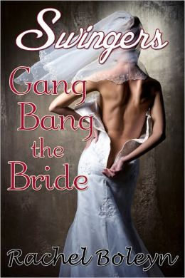Swingers: Gang Bang the Bride