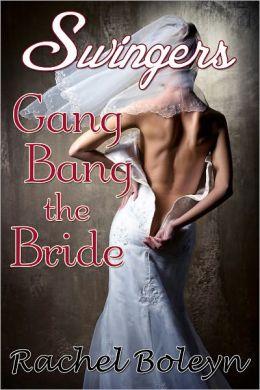 Swingers: Gang Bang the Bride