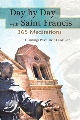 Day by Day with Saint Francis: 365 Meditations