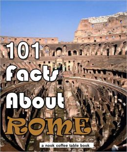 101 Facts About Rome