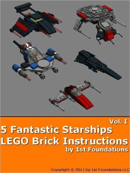 Five Fantastic Starships Vol 1 - LEGO Brick Instructions by 1st Foundations