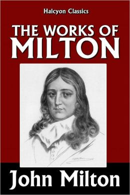 The Works of John Milton: Paradise Lost and Paradise Regained