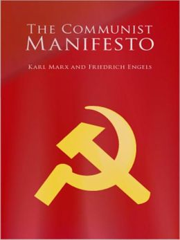 The Communist Manifesto: A Politics/Philosophy Classic By Karl Marx!