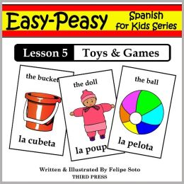 Spanish Lesson 5: Toys & Games (Learn Spanish Flash Cards)