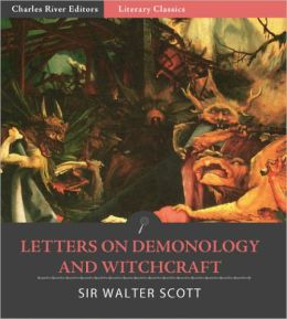 Letters on Demonology and Witchcraft (Formatted with TOC)