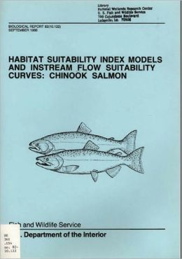 Habitat Suitability Index Models and Instream Flow Suitability Curves: Chinook Salmon