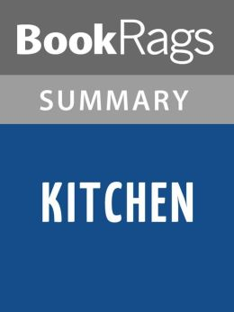Kitchen by banana yoshimoto translated by megan backus for Kitchen yoshimoto summary