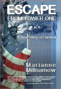 Escape from Tower One: The Story of How Vincent Borst Survived the 9/11 Attack on the World Trade Center and Led Others to Safety from the 82nd Floor of the North Tower