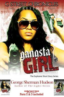 Gangsta Girl Series (G Street Chronicles Presents)
