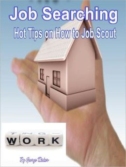 Job Searching: Hot Tips on How to Job Scout