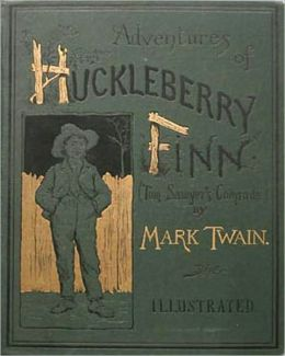 Adventures of Huckleberry Finn: An Adventure Classic By Mark Twain!