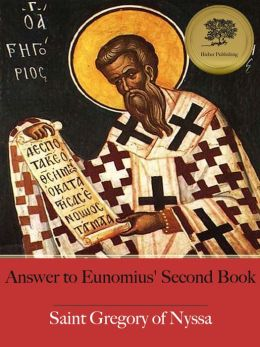 Answer to Eunomius' Second Book (Illustrated)