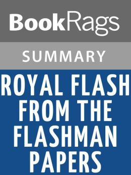 Royal Flash, from the Flashman Papers by George MacDonald Fraser l Summary & Study Guide