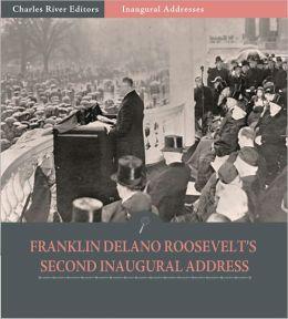 Inaugural Addresses: President Franklin D. Roosevelt's Second Inaugural Address (Illustrated)
