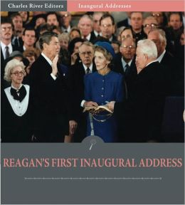 Inaugural Addresses: President Ronald Reagan's First Inaugural Address (Illustrated)
