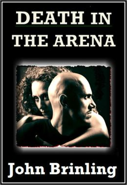 Death In The Arena (The Screenplay Series: Book One)