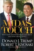 Donald J. Trump - Midas Touch: Why Some Entrepreneurs Get Rich - And Why Most Don't