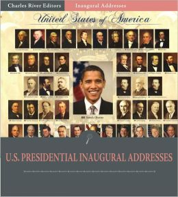 Inaugural Addresses: All Presidents' Inaugural Addresses (Illustrated)