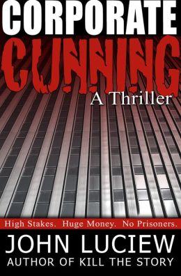 Corporate Cunning: A Thriller