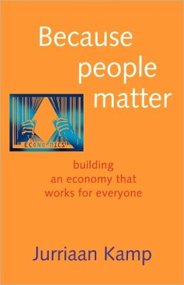 Because People Matter: Building an Economy That Works for Everyone