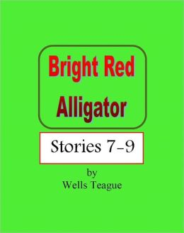 Bright Red Alligator, Stories 7-9