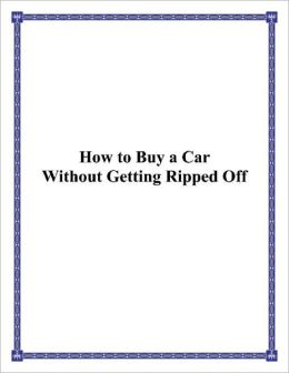 How to Buy a Car Without Getting Ripped Off