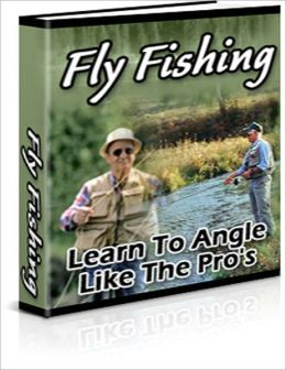 Fly Fishing: Learn To Angle Like The Pros