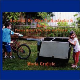 Astrella! By Bike To Australia & Back: Poems About Life, Love and Travel