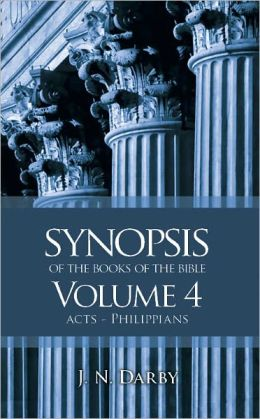 Synopsis of the Books of the Bible: Acts to Philippians