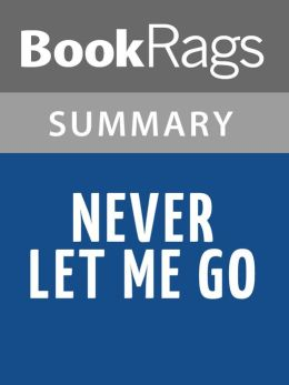 Never Let Me Go by Kazuo Ishiguro l Summary & Study Guide