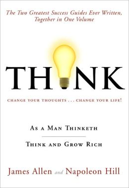 THiNK: As a Man Thinketh / Think and Grow Rich