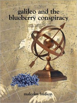 Galileo and the Blueberry Conspiracy
