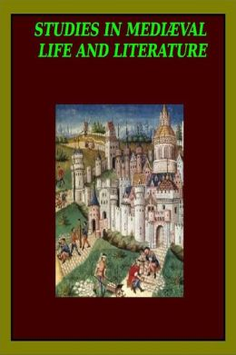 STUDIES IN MEDIEVAL LIFE AND LITERATURE