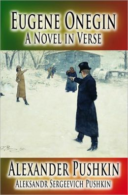 Eugene Onegin: A Novel in Verse