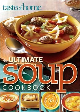 Taste of Home Ultimate Soup Cookbook