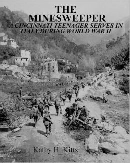 The Minesweeper: A Cincinnati Teenager Serves in Italy During World War II
