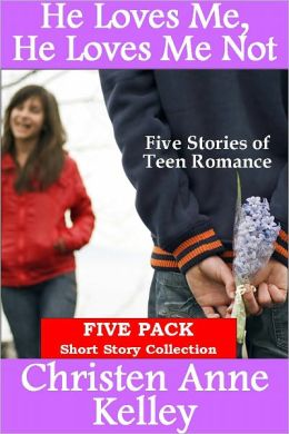 He Loves Me, He Loves Me Not: Five Story Collection