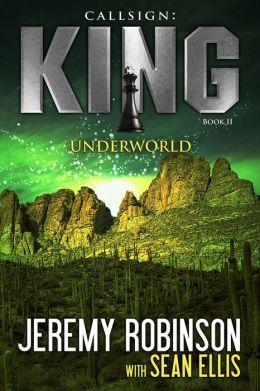 Callsign King - Book 2 - Underworld (A Jack Sigler - Chess Team Novella)