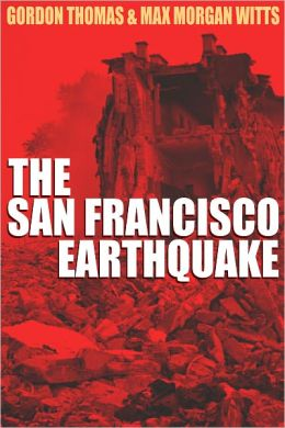 EARTHQUAKE:THE DESTRUCTION OF SAN FRANCISCO